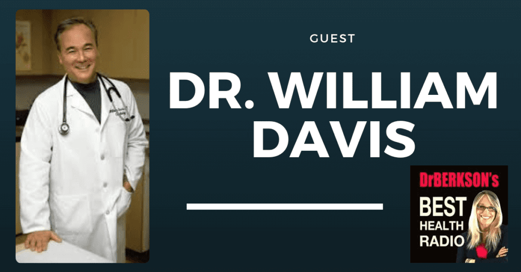 Dr. William Davis and Dr. Lindsey Berkson