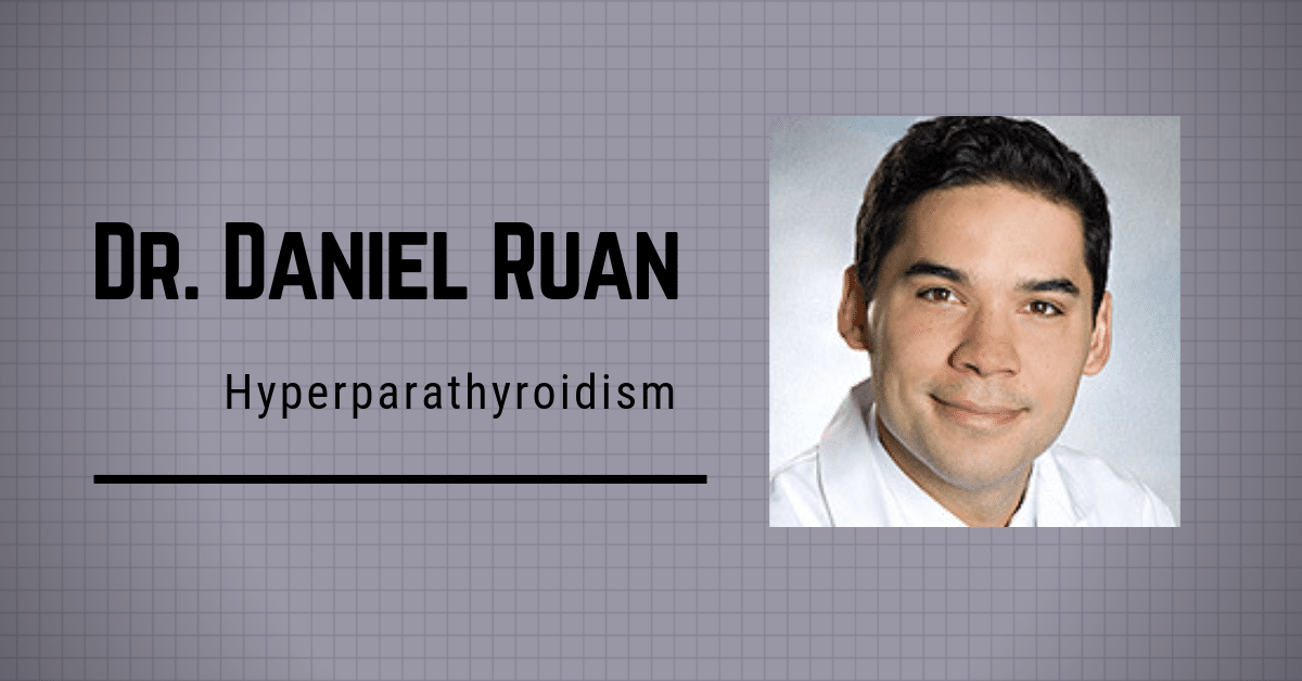 Episode 64: Dr. Daniel Ruan and Hyperparathyroidism